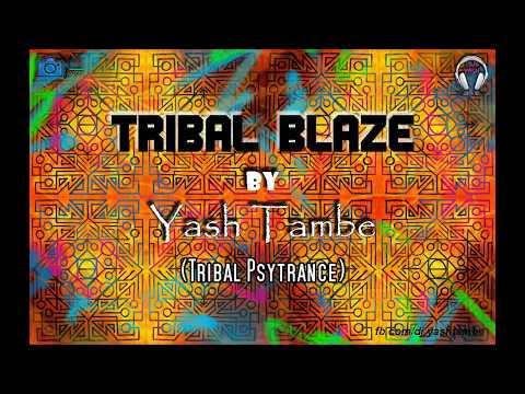 Tribal Blaze - Yash Tambe ( Tribal Psy Trance )