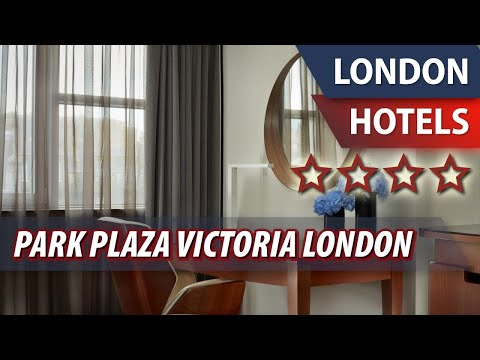 Park Plaza Victoria London ⭐⭐⭐⭐   Review Hotel In London, Great Britain