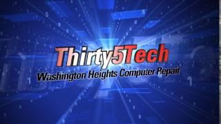 Washington Heights PC Repair ( Thirty5Tech )
