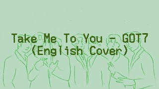 GOT7 (갓세븐) - Take Me To You | English Cover by GEM (Philippi…