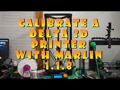 Calibrate A Delta 3d Printer with Marlin 1.1.8 Manually