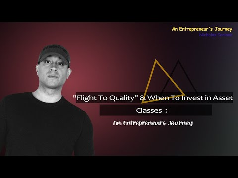 """""""Flight To Quality"""" & When To Invest in Asset Classes  : An Entrepreneur's Journey"""