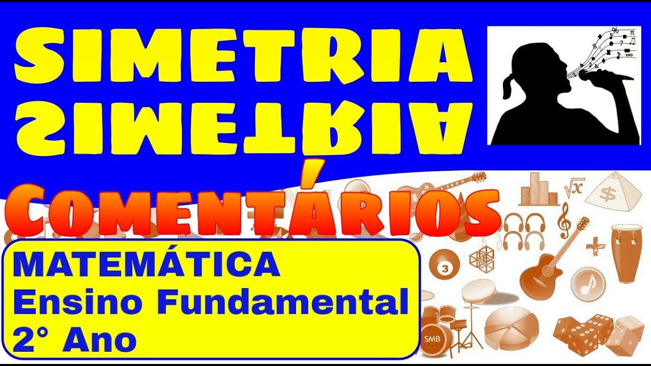 Populares SIMETRIA - Matemática - 2º Ano do Ensino Fundamental - Comentários  GY06