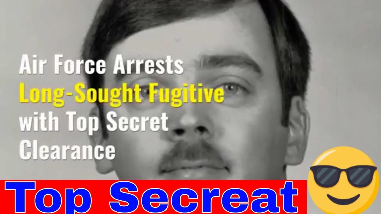 Air Force Arrests Long Sought Fugitive with Top Secret Clearance