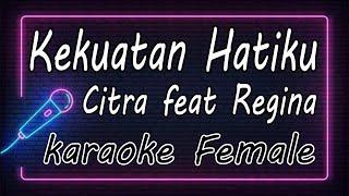 Kekuatan Hatiku - Citra feat Regina ( KARAOKE HQ Audio )