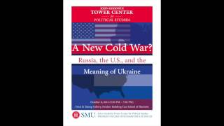 A New Cold War? Russia, the U.S., and the Meaning of Ukraine