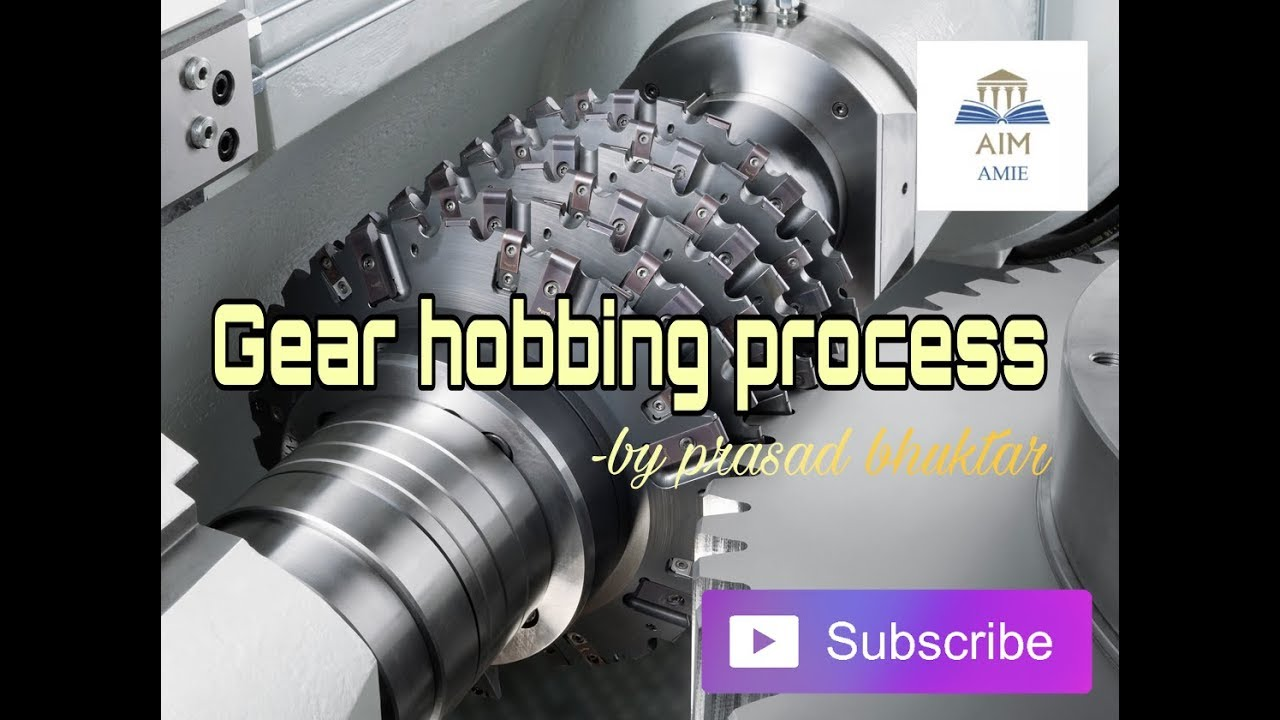 The process of Gear Hobbing  ||Engineer's Academy||