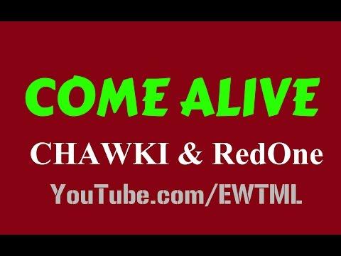 COME ALIVE - LYRICS - CHAWKI Ft. RedOne