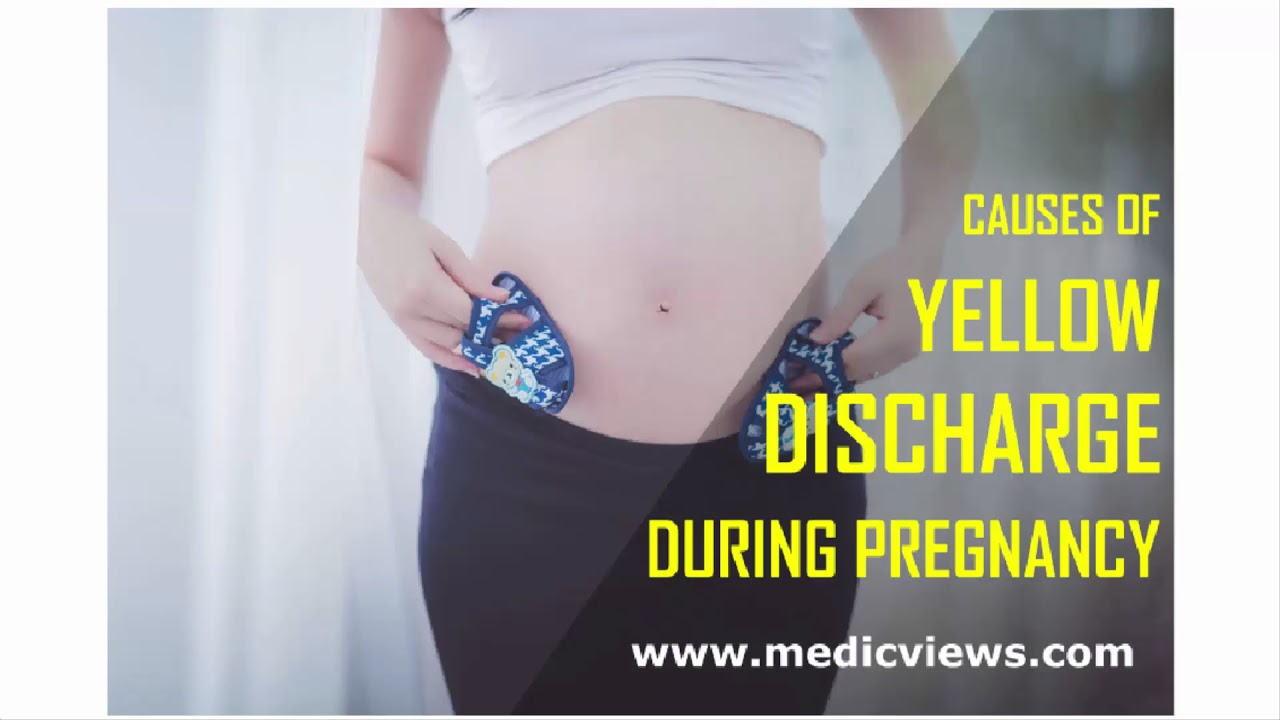 Yellow discharge in early pregnancy: causes