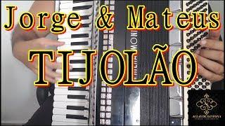 Baixar Aula de Sanfona - Jorge & Mateus - TIJOLÃO
