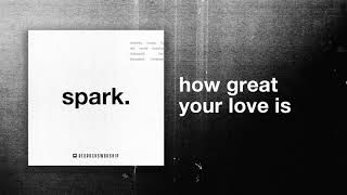 Red Rocks Worship - How Great Your Love Is (Official Audio)