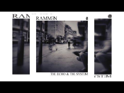Rammen - The Echo & The System [Full Album]