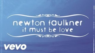 Watch Newton Faulkner It Must Be Love video