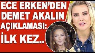 Ece Erken'den dikkat çeken Demet Akalın açıklaması! 'İlk kez bu kadar...' / Magazin Turu