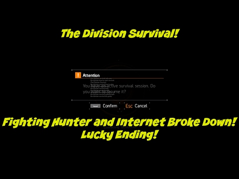 The Division Survival: Fighting Hunter and Internet Broke Down! Lucky Ending!