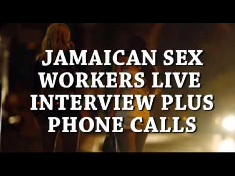 Jamaican S3X workers Interview & Phone Calls A MUST HEAR