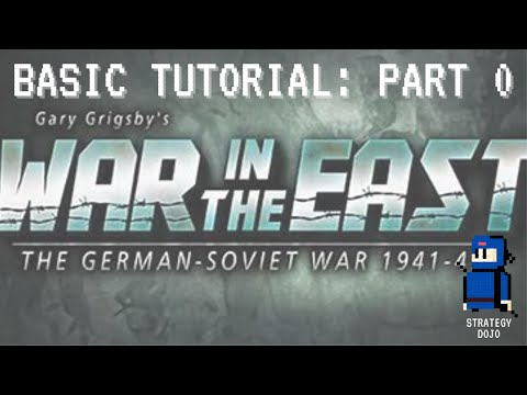 War in the East - Basic Tutorial (Part 0 - Intro) |