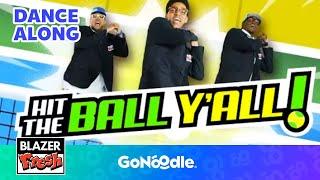 Baixar Hit The Ball Y'all - Blazer Fresh | GoNoodle