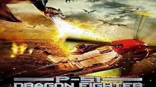 P-51 Dragon Fighter movie review #MISCIFI