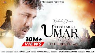 Tenu Meri Umar Lag Jaave | Rahul Jain Feat. Terence Lewis | Popular Hindi Song 2020