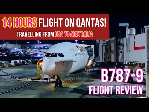 14 HOURS FLYING QANTAS! | B787 | QF96 | LAX-MEL | LOS ANGELES TO MELBOURNE | FLIGHT REVIEW