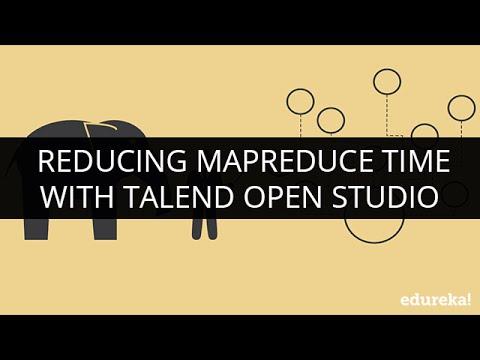 Real Time Use Case : ETL + Big Data | Reducing MapReduce Time With Talend Open Studio | Edureka