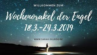 Wochenorakel Der Engel 18.3. 24.3.2019   Was Bringt Die Neue Woche