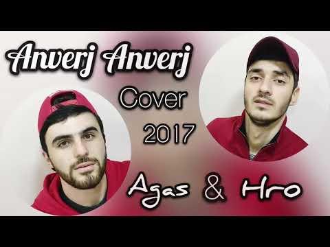Agas & Hro   Anverj Anverj Cover Full Version 2017