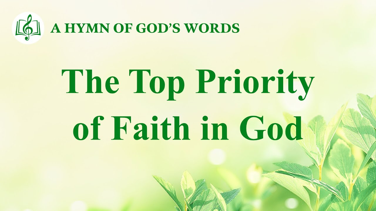 """2020 English Christian Song   """"The Top Priority of Faith in God"""""""