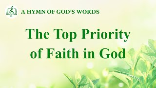 "2020 English Christian Song | ""The Top Priority of Faith in God"""