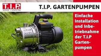 Installation und Inbetriebnahme der T.I.P. Gartenpumpen