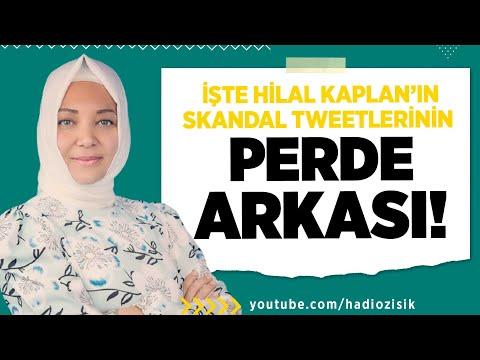 İŞTE HİLAL KAPLAN'IN SKANDAL TWEETLERİNİN PERDE ARKASI!