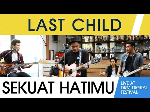 Last Child - Sekuat Hatimu (Live at DRM Digital Fest)