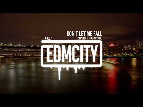 Zeper ft. Robin Vane - Dont Let Me Fall