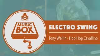 Tony Wellin - Hop Hop Cavallino // Electro Swing