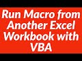 How to run macro from another workbook with VBA