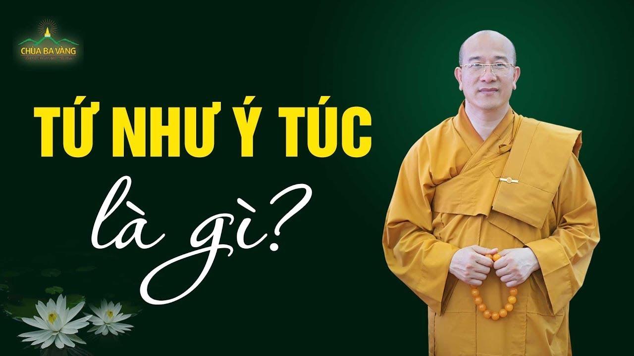 Tứ như ý túc là gì? | Thầy Thích Trúc Thái Minh