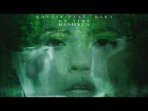 MONOIR Ft DARA  - My Time (Anthony Keyrouz Remix)