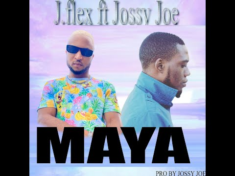 J.flex ft Jossy Joe _ Maya