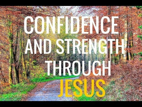 "Christian Affirmations: ""Confidence and Strength through JESUS"""
