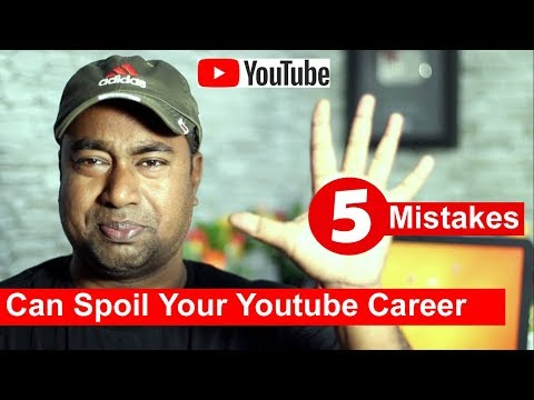 You Will never be Successful on YouTube with these 5 Mistakes  which Creator does Normally