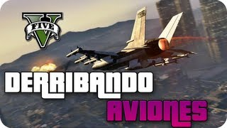 "Derribando aviones con mi caza ""Grand Theft Auto V"""