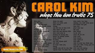 Carol Kim - Tuyển Chọn Bài Hát Hay Nhất (Thu âm trước 1975 chất lượng cao)