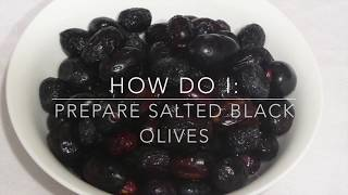 How Do I: Prepare and Cure Salted Black Olives