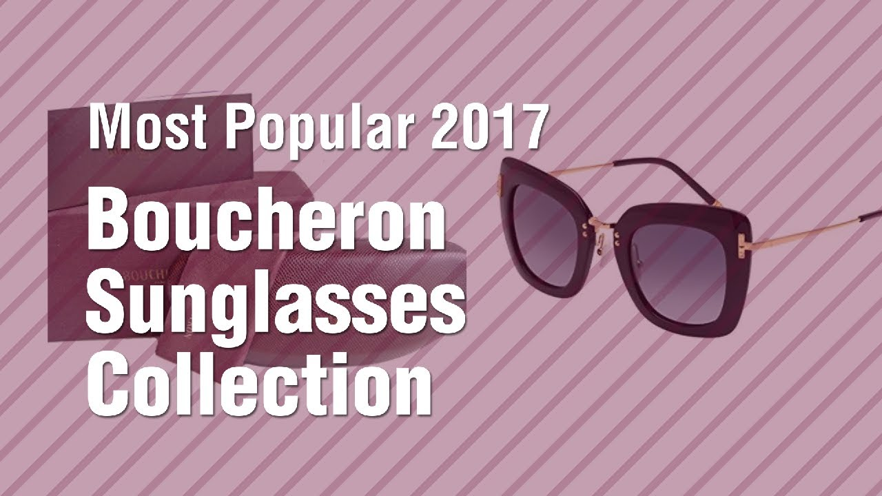 2931a98719 Boucheron Sunglasses Collection    Most Popular 2017 - YouTube