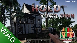 Hold Your Own (Early Access) - Worthabuy?