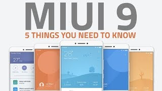 MIUI 9 | 5 New Features You Should Expect thumbnail