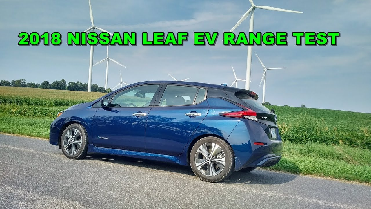 Testing The Driving Range Of 2018 Nissan Leaf Ev While Day Tripping