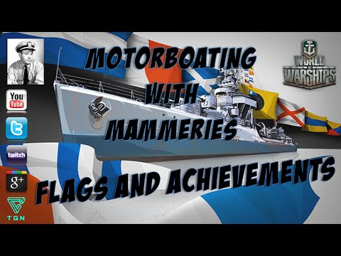 World of Warships - Motorboating with Mammeries: Flags and Achievements, What are they?!?