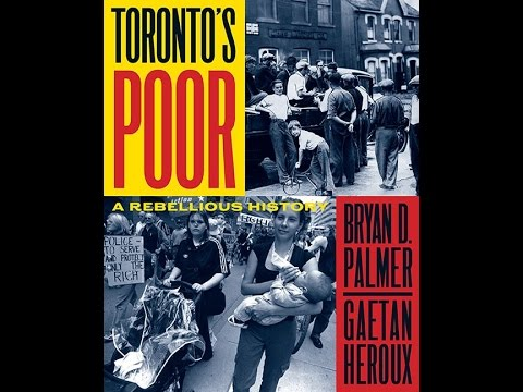 Toronto's Poor A Rebellious History